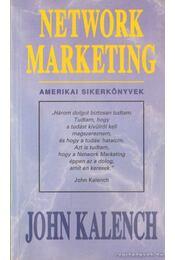 Network Marketing - Kalench, John - Régikönyvek