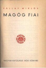 Magóg fiai - Kállay Miklós - Régikönyvek
