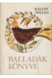 Balladák könyve - Kallós Zoltán - Régikönyvek