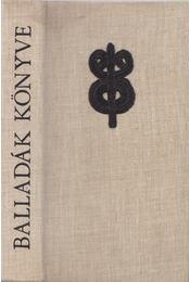 Balladák könyve - Kallós Zoltán, Szabó T. Attila - Régikönyvek