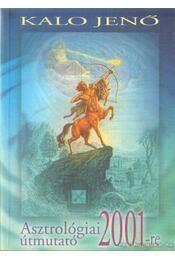 Asztrológiai útmutató 2001-re - Kalo Jenő - Régikönyvek