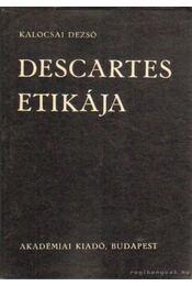 Descartes etikája - Kalocsai Dezső - Régikönyvek