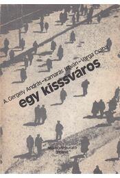 Egy kisssváros - Kamarás István, Varga Csaba, A.Gergely András - Régikönyvek