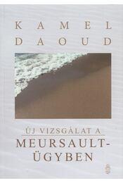 Új vizsgálat a Meursault-ügyben - Kamel Daoud - Régikönyvek