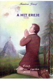 A hit ereje (dedikált) - Kanizsa József - Régikönyvek