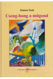 Cseng-bong a műgond (dedikált) - Kántor Zsolt - Régikönyvek