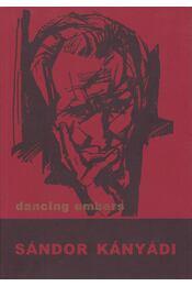 Dancing Embers - Kányádi Sándor - Régikönyvek