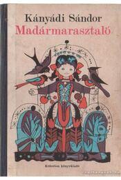 Madármarasztaló - Kányádi Sándor - Régikönyvek