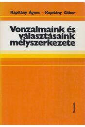Vonzalmaink és választásaink mélyszerkezete - Kapitány Ágnes, Kapitány Gábor - Régikönyvek