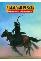 A magyar puszta - Kiskunság - Hortobágy - Kapocsy György - Régikönyvek