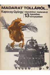 Madarat tolláról... - Kapocsy György - Régikönyvek