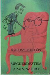 Megkérdeztem a minisztert - Kaposy Miklós - Régikönyvek