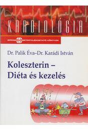 Koleszterin - Diéta és kezelés - Karádi István, Palik Éva - Régikönyvek