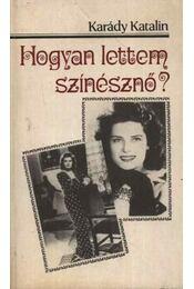 Hogyan lettem színésznő? - Karády Katalin - Régikönyvek