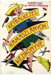 Kétbalkezes kamaszlányok kézikönyve - Karakó Judit, Sz. Kuncze Magdolna - Régikönyvek