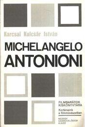 Michelangelo Antonioni - Karcsai Kulcsár István - Régikönyvek
