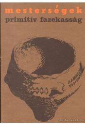 Primitív fazekasság - Kardos Mária - Régikönyvek