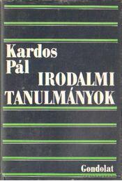Irodalmi tanulmányok - Kardos Pál - Régikönyvek