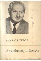 Az emberség műhelyei - Kardos Tibor - Régikönyvek