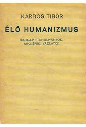 Élő humanizmus - Kardos Tibor - Régikönyvek