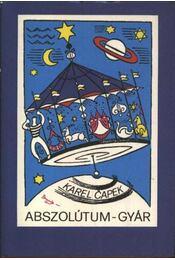 Abszolútum-gyár - Karel Capek - Régikönyvek
