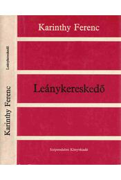 Leánykereskedő - Karinthy Ferenc - Régikönyvek
