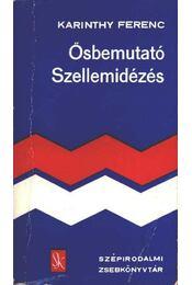 Ősbemutató - Szellemidézés - Karinthy Ferenc - Régikönyvek