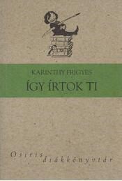 Így irtok ti - Karinthy Frigyes - Régikönyvek