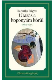 Utazás a koponyám körül - Karinthy Frigyes - Régikönyvek