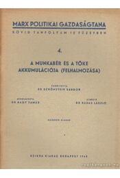 A munkabér és a tőke akkumulációja (felhalmozása) - Karl Marx - Régikönyvek