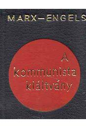 A kommunista kiáltvány (mini) - Karl Marx, Friedrich Engels - Régikönyvek