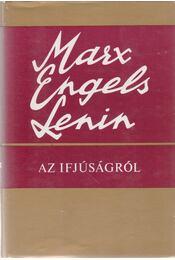 Az ifjúságról - Karl Marx, Friedrich Engels, V. I. Lenin - Régikönyvek