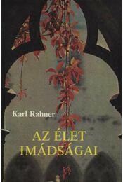 Az élet imádságai - Karl Rahner - Régikönyvek