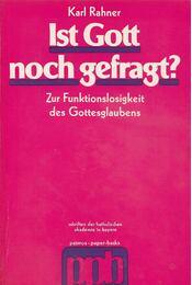 Ist Gott noch gefragt? - Karl Rahner - Régikönyvek