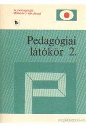 Pedagógiai látókör 2. - Karlovitz János, Balázs Mihály - Régikönyvek