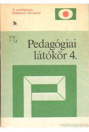 Pedagógiai látókör 4. - Karlovitz János, Balázs Mihály - Régikönyvek