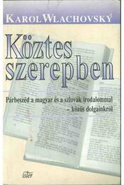 Köztes szerepben - Karol Wlachovsky - Régikönyvek
