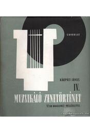 Muzsikáló zenetörténet IV. - Kárpáti János - Régikönyvek