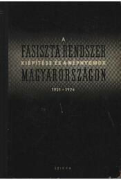 A fasiszta rendszer kiépítése és a népnyomor Magyarországon 1921-1924. - Karsai Elek, Nemes Dezső - Régikönyvek