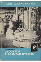 Gyógyszeralapanyag gyártás - Kasszán Béla - Régikönyvek