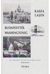 Budapesttől Washingtonig - Kasza Lajos - Régikönyvek
