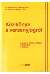 Kézikönyv a versenyjogról - Kaszainé dr. Mezey Katalin, Dr. Miskolczi Bodnár Péter - Régikönyvek