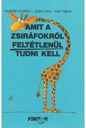 Amit a zsiráfokról feltétlenül tudni kell - Kaszás György - Régikönyvek