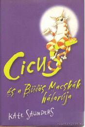 Cicus és a Büdös Macskák háborúja - Kate Saunders - Régikönyvek