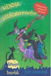 Mendax, a titokzatos macska - Kate Saunders - Régikönyvek