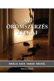 Azörömszerzés titkai - Orális szex tabuk nélkül - Orális szex tabuk nélkül - Katharina Bartsch - Régikönyvek