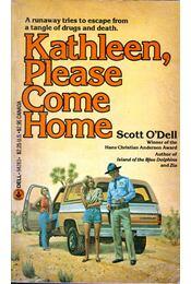 Kathleen, Please Come Home - Scott O'Dell - Régikönyvek