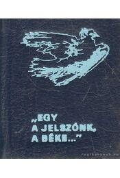 Egy a jelszónk, béke... (mini) - Kati Éva (szerk.) - Régikönyvek