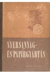 Nyersanyag- és papírgyártás - Katona Kálmán - Régikönyvek