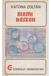 Elemi részek - Katona Zoltán - Régikönyvek